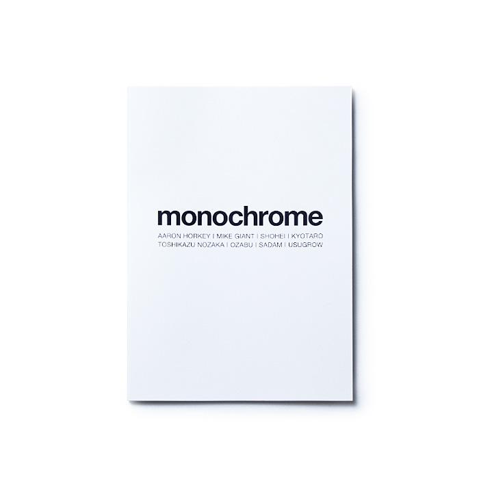 Photo1: MONOCHROME zine / AARON HORKEY, MIKE GIANT, SHOHEI, KYOTARO, TOSHIKAZU NOZAKA, OZABU, SADAM, USUGROW (1)